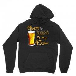 cheers and beers to  my 43 years Unisex Hoodie | Artistshot