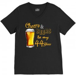 cheers and beers to  my 44 years V-Neck Tee | Artistshot