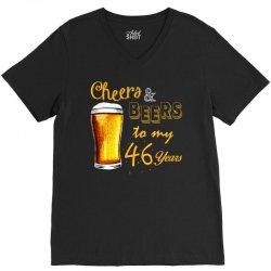cheers and beers to  my 46 years V-Neck Tee | Artistshot