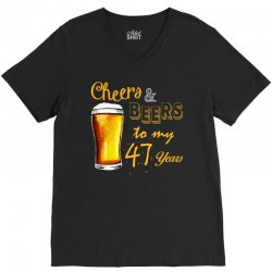 cheers and beers to  my 47 years V-Neck Tee | Artistshot