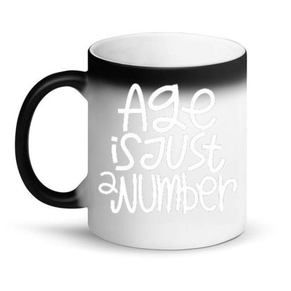 Age Is Just A Number Magic Mug Designed By Traart