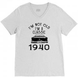 i'm not old i'm a classic 1940 V-Neck Tee   Artistshot