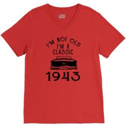 i'm not old i'm a classic 1943 V-Neck Tee   Artistshot