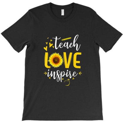 Teach Love Inspire Cute Sunflower Teacher T-shirt Designed By Frazier