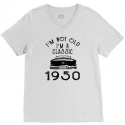 i'm not old i'm a classic 1950 V-Neck Tee | Artistshot