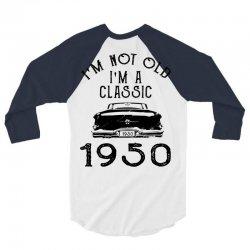 i'm not old i'm a classic 1950 3/4 Sleeve Shirt | Artistshot