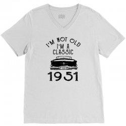 i'm not old i'm a classic 1951 V-Neck Tee | Artistshot