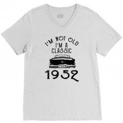 i'm not old i'm a classic 1952 V-Neck Tee | Artistshot