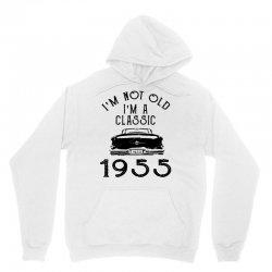 i'm not old i'm a classic 1955 Unisex Hoodie | Artistshot