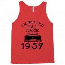 i'm not old i'm a classic 1957 Tank Top   Artistshot