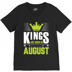 Kings Are Born In August V-Neck Tee | Artistshot