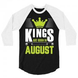 Kings Are Born In August 3/4 Sleeve Shirt | Artistshot