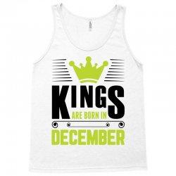 Kings Are Born In December Tank Top | Artistshot