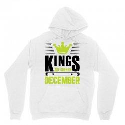 Kings Are Born In December Unisex Hoodie | Artistshot