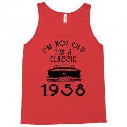 i'm not old i'm a classic 1958 Tank Top | Artistshot