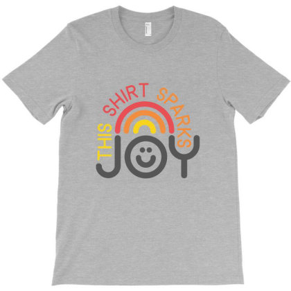 This Shirt Sparks Joy T-shirt Designed By Bendron