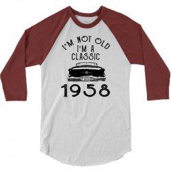 i'm not old i'm a classic 1958 3/4 Sleeve Shirt | Artistshot