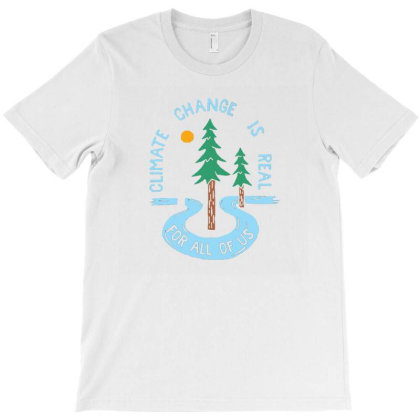 Climate Change Is Real For All Of Us T-shirt Designed By Kamal Mardhiyah