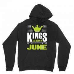 Kings Are Born In June Unisex Hoodie   Artistshot