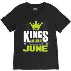 Kings Are Born In June V-Neck Tee   Artistshot