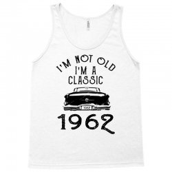 i'm not old i'm a classic 1962 Tank Top | Artistshot