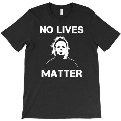 No Lives Matter T-shirt Designed By Ami Januar