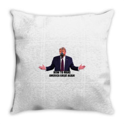 how to make america great again Throw Pillow | Artistshot