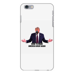 how to make america great again iPhone 6 Plus/6s Plus Case | Artistshot