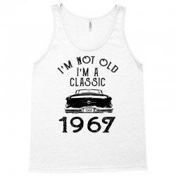 i'm not old i'm a classic 1967 Tank Top   Artistshot