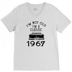 i'm not old i'm a classic 1967 V-Neck Tee   Artistshot
