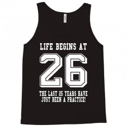 26th birthday life begins at 26 white Tank Top | Artistshot