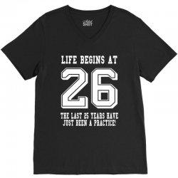 26th birthday life begins at 26 white V-Neck Tee | Artistshot