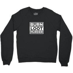 blm burn loot murder logo Crewneck Sweatshirt | Artistshot