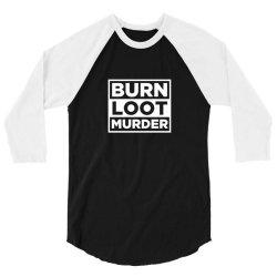 blm burn loot murder logo 3/4 Sleeve Shirt | Artistshot