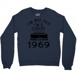 i'm not old i'm a classic 1969 Crewneck Sweatshirt | Artistshot