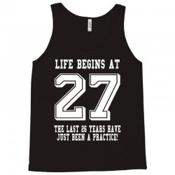 27th birthday life begins at 27 white Tank Top | Artistshot