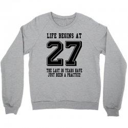 27th birthday life begins at 27 Crewneck Sweatshirt | Artistshot