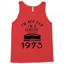 i'm not old i'm a classic 1973 Tank Top | Artistshot