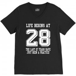 28th birthday life begins at 28 white V-Neck Tee | Artistshot