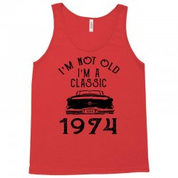 i'm not old i'm a classic 1974 Tank Top | Artistshot