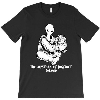Alien The Mystery Of Bigfoot Solved T-shirt Designed By Hot Maker