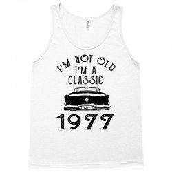 i'm not old i'm a classic 1977 1978 Tank Top | Artistshot