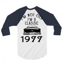i'm not old i'm a classic 1977 1978 3/4 Sleeve Shirt | Artistshot