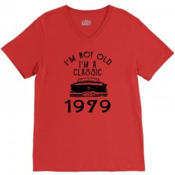 i'm not old i'm a classic 1979 V-Neck Tee   Artistshot