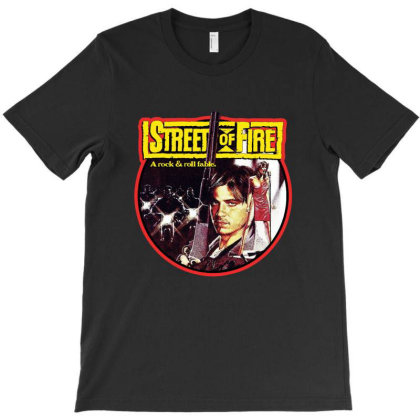 Streets Of Fire T-shirt Designed By Mendoza