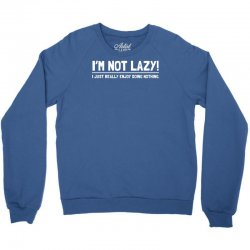 lazy funny Crewneck Sweatshirt | Artistshot