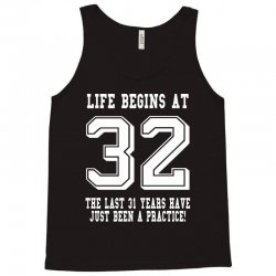 32nd birthday life begins at 32 white Tank Top | Artistshot