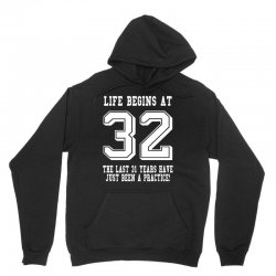 32nd birthday life begins at 32 white Unisex Hoodie | Artistshot