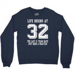 32nd birthday life begins at 32 white Crewneck Sweatshirt | Artistshot