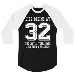 32nd birthday life begins at 32 white 3/4 Sleeve Shirt | Artistshot